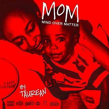 MOM (Mind Over Matter)