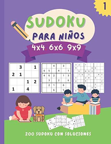 Sudoku para niños 4x4 6x6 9x9: 200 increíbles juegos de sudoku para niños de fácil a difícil (con instrucciones y soluciones) | Libro de actividades de sudoku perfecto para niños inteligentes