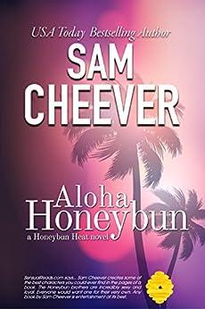 Aloha Honeybun (Honeybun Heat Book 9) by [Sam Cheever]