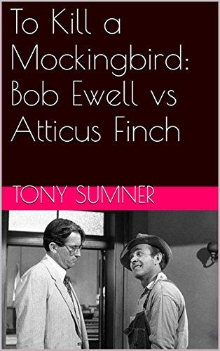 To Kill a Mockingbird: Bob Ewell vs Atticus Finch (English Edition)