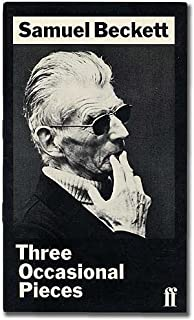 Three Occasional Pieces : A Piece of Monologue, Rockaby and Ohio Impromptu. by Samuel Beckett (1982-02-26)