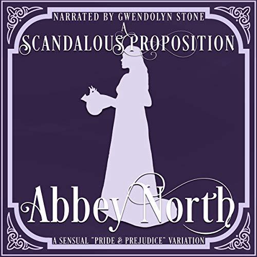 A Scandalous Proposition: A Pride & Prejudice Variation cover art