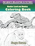 Monitor Lizard and Monkey Coloring Books For Adults Relaxation 50 pictures: Monitor Lizard and Monkey sketch coloring book Creativity and Mindfulness