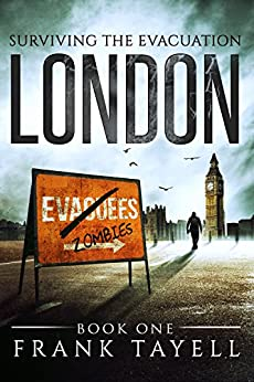 Surviving The Evacuation, Book 1: London by [Frank Tayell]