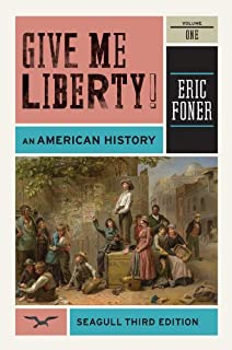 Give Me Liberty! An American History, Vol. 1
