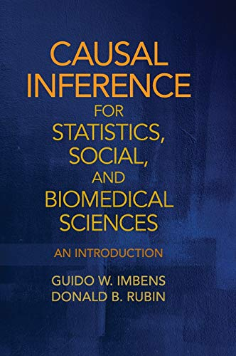 Compare Textbook Prices for Causal Inference for Statistics, Social, and Biomedical Sciences: An Introduction 1 Edition ISBN 9780521885881 by Imbens, Guido W.,Rubin, Donald B.