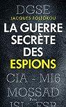 La guerre secrète des espions par Follorou