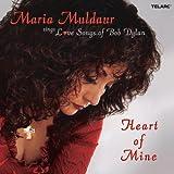 Heart of Mine: Maria Muldaur Sings Love Songs Of Bob Dylan