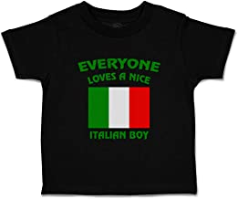 Custom Baby & Toddler T-Shirt Everyone Loves A Nice Italian Boy Italy Cotton
