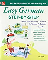 Easy German: Step-by-Step, Master High-Frequency Grammar for German Proficiency--FAST! (Easy Step-By-Step)