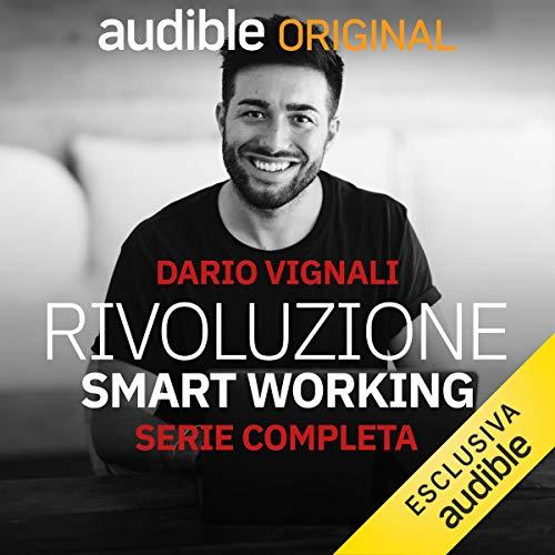 Rivoluzione Smart Working. Serie completa: Rivoluzione Smart Working 1-10