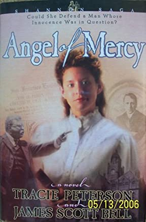 Angel of Mercy (Shannon Saga, 3) by Tracie Peterson