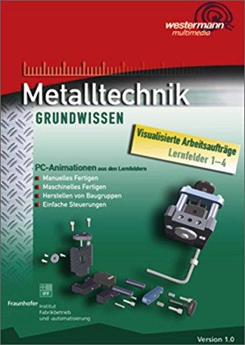 Metalltechnik Grundwissen. PC-Animationen. CD-ROM für Windows ab 2000