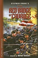 Stephen Crane's The Red Badge of Courage: The Graphic Novel (Graphic Novel Classics)