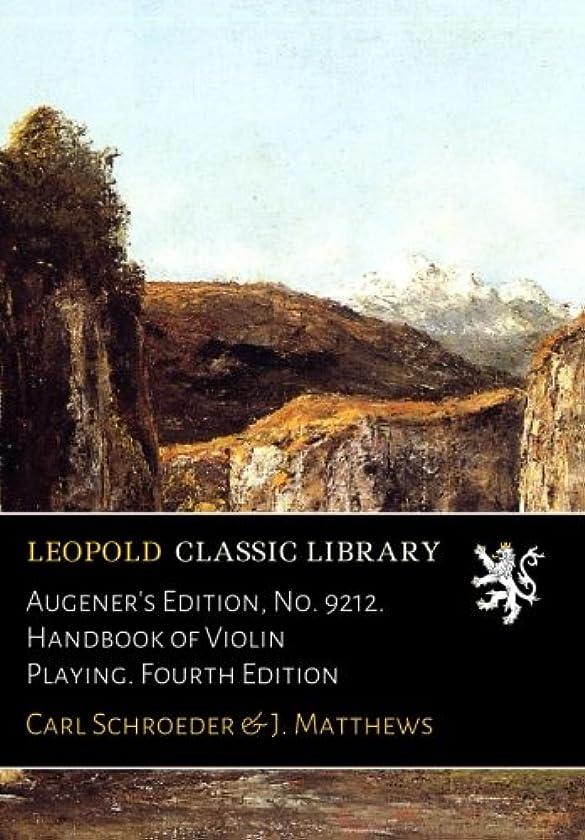 一般的なプライム航海のAugener's Edition, No. 9212. Handbook of Violin Playing. Fourth Edition
