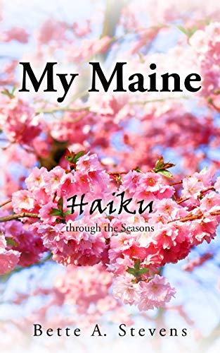 My Maine: Haiku through the Seasons