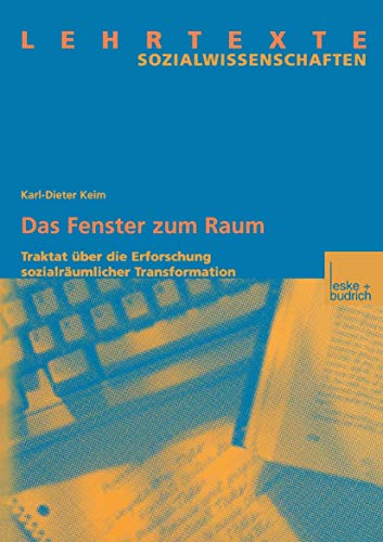 Das Fenster zum Raum: Traktat über die Erforschung sozialräumlicher Transformation (German Edition)