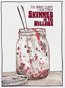 Skinned in the Willows by [Steve Gronert Ellerhoff, Kevin Storrar]