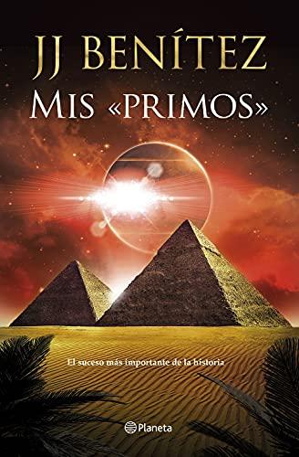 Mis «primos»: El suceso más importante de la historia (Biblioteca J. J. Benítez)