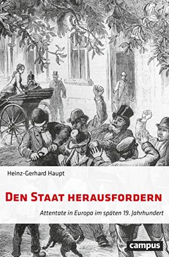 Den Staat herausfordern: Attentate in Europa im späten 19. Jahrhundert