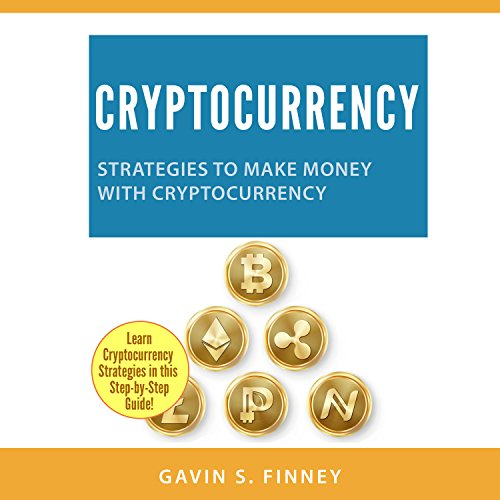 Cryptocurrency: Strategies to Make Money with Cryptocurrency audiobook cover art