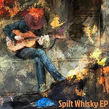 Spilt Whisky EP
