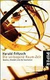 Die verbogene Raum-Zeit - Harald Fritzsch