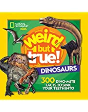 Weird But True Dinosaurs: 300 Dino-Mite Facts to Sink Your Teeth Into