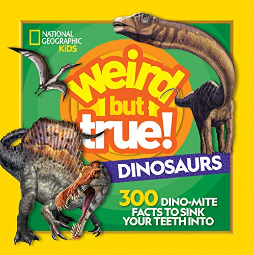 Weird But True! Dinosaurs: 300 Dino-Mite Facts to Sink Your Teeth Into