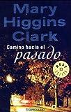 Camino hacia el pasado (Best Seller) - Mary Higgins Clark