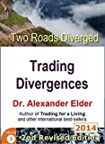 Two Roads Diverged: Trading Divergences (Trading with Dr Elder Book 2) (English Edition)