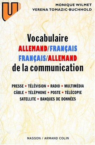 Vocabulaire de la communication, allemand/français - français/allemand: Presse, télévision, radio, cinéma, multimédia, câble, téléphone, poste, télécopie, satellite, banque