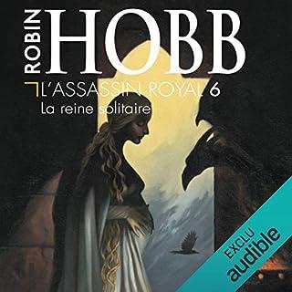 La reine solitaire     L'Assassin royal 6              De :                                                                                                                                 Robin Hobb                               Lu par :                                                                                                                                 Sylvain Agaësse                      Durée : 12 h et 33 min     412 notations     Global 4,8