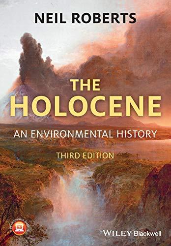 The Holocene: An Environmental History, 3rd Edition