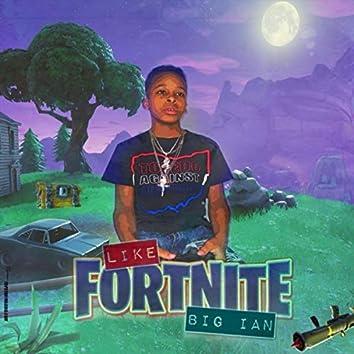 Like Fortnite