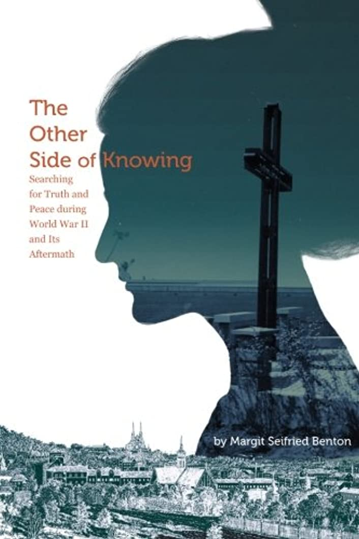 The Other Side of Knowing: Searching for Truth and Peace during World War II and Its Aftermath zqaeotj01