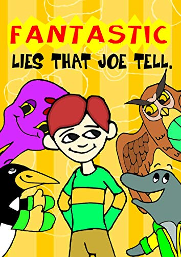 Fantastic Lies that Joe Tell - A Book with Pictures on Manners for children aged 3-5 years about...