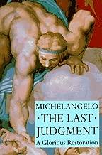 Michelangelo the Last Judgment: A Glorious Restoration