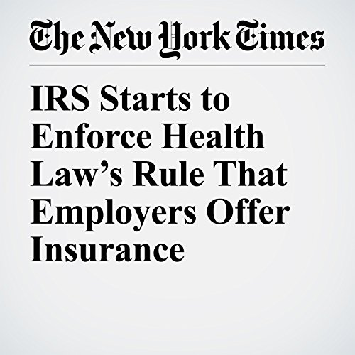 IRS Starts to Enforce Health Law's Rule That Employers Offer Insurance copertina