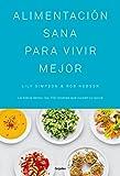 Alimentación sana para vivir mejor: La biblia detox: las 150 recetas que cuidan tu salud (Alimentación saludable)