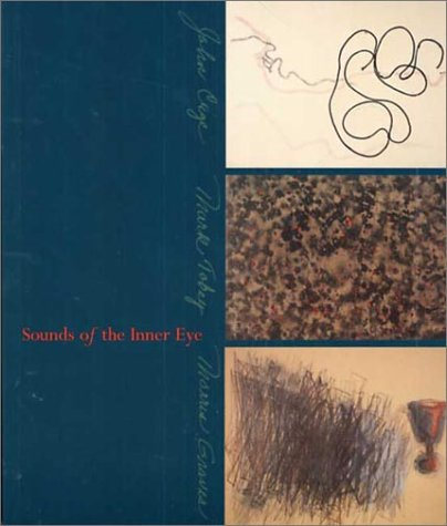 Sounds of the Inner Eye: John Cage, Mark Tobey and Morris Gr