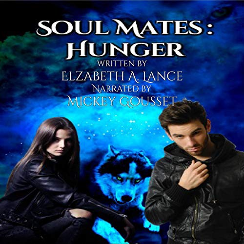 Soul Mates: Hunger Audiobook By Elizabeth A. Lance cover art