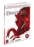 Dragon Age - Origins: Prima Official Game Guide (Prima Official Game Guides) by Mike Searle (2009-11-03) - Prima Games; 10.4.2009 edition (2009-11-03) - 03/11/2009