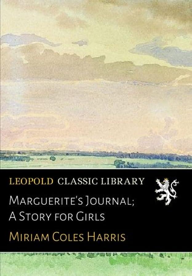 ラップ成熟多数のMarguerite's Journal; A Story for Girls