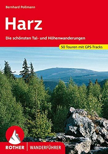 Preisvergleich Produktbild Harz: Die schönsten Tal- und Höhenwanderungen. 50 Touren mit GPS-Tracks (Rother Wanderführer)