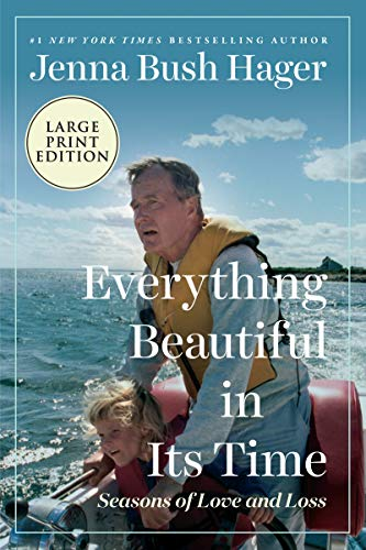 Compare Textbook Prices for Everything Beautiful in Its Time: Seasons of Love and Loss Large type / Large print - Illustrated Edition ISBN 9780062993304 by Hager, Jenna Bush