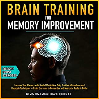 Brain Training for Memory Improvement: Improve Your Memory with Guided Meditation, Daily Positive Affirmations and Hypnosis Techniques + Brain Exercises to Remember and Memorize Faster & Better audiobook cover art