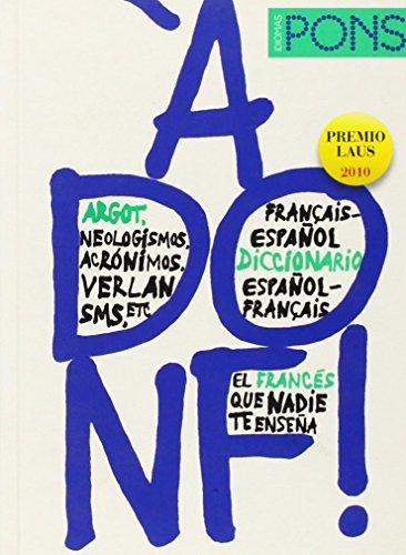 À donf ! Diccionario de argot Francés/Español - Español/Francés (Pons - Diccionarios)