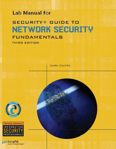 Lab Manual for Ciampa's Security+ Guide to Network Security Fundamentals, 3rd (Test Preparation)