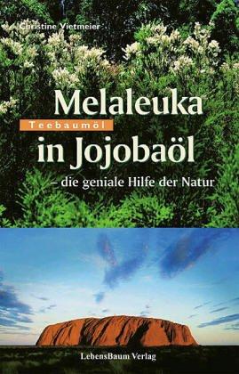 Melaleuka in Jojobaöl. Die geniale Hilfe der Natur